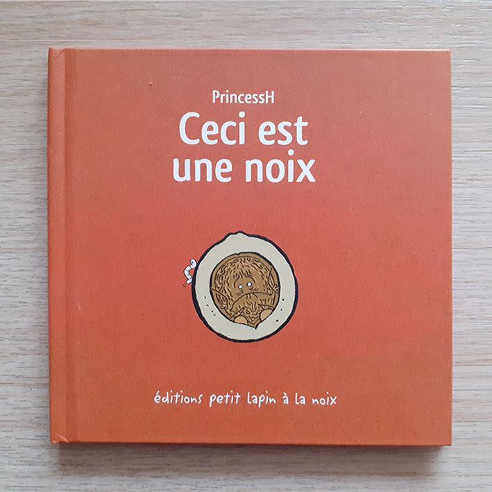 """Couverture de """"Ceci est une noix"""" Auteur, auteure, autrice : PrincessH, Editions Lapin"""