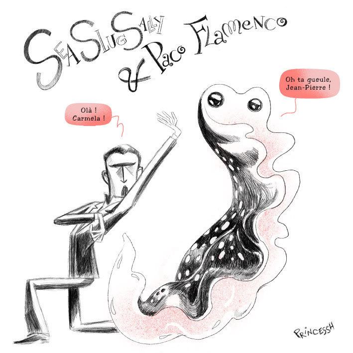 Sea Slug Sally & Paco Flamenco Les Duos Idiots