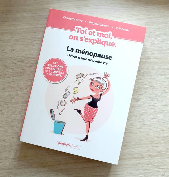 """La ménopause : symptômes variés Dans la collection """"Toi et moi, on s'explique : la Ménopause, début d'une nouvelle vie"""", editions Bamboo, 2020."""