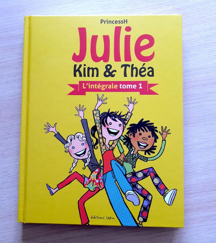 """Couverture de """"Julie, Kim & Théa, l'intégrale, tome 1"""" scénariste et dessinatrice : PrincessH, éditions Lapin 2020"""