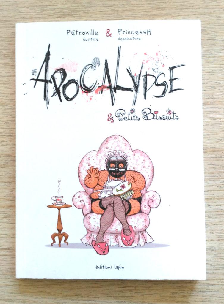 Couverture d'Apocalypse et Petits Biscuits, ouvrage écrit et dessiné par PrincessH et Pétronille et inversement, et publié aux éditions Lapin.