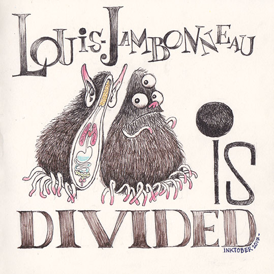 Inktober 2017 : Louis-Jambonneau is divided
