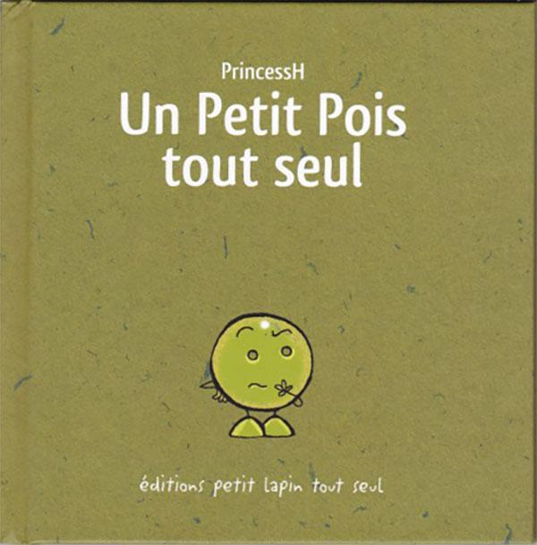 """""""Un Petit Pois Tout Seul"""", écrit et illustré par PrincessH, éditions LAPIN, juin 2017."""